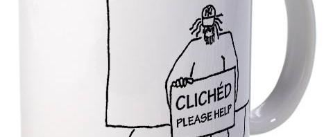 Cliched - please help mug