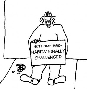 Homeless guy with sign: Not homeless -- habitationally challenged
