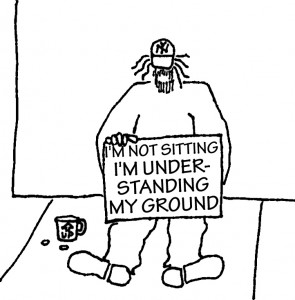 Homeless guy with sign: I'm not sitting, I'm under-standing my ground