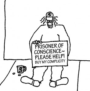 Homeless guy with sign: Prisoner of conscience - please help! Buy my complicity