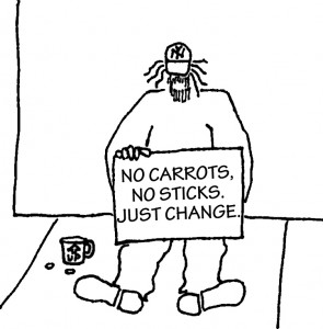 Street person with sign: No carrots, no sticks. Just change.