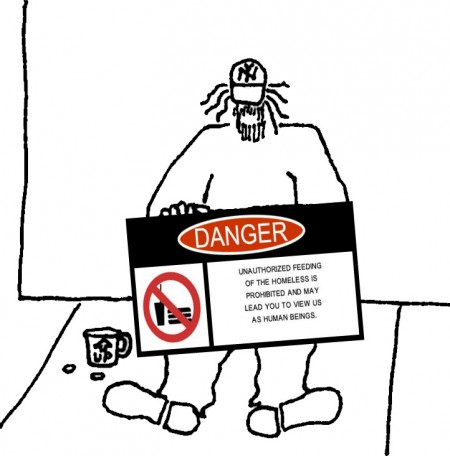 Homeless man with sign: DANGER - Unauthorized feeding of the homeless is forbidden and may lead you to view us as human beings.
