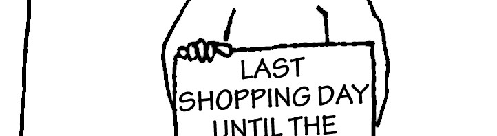 """Homeless guy with sign: """"Last Shopping Day Until the Apocalypse"""""""