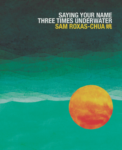 cover of Saying Your Name Three Times Underwater